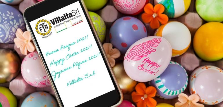 Buona Pasqua 2021! Happy Easter 2021! Joyeuses Pâques 2021! Feliz Pascua 2021! Team Villalta S.r.l.